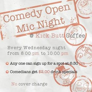 Kick Butt Comedy Open Mic Night