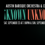 "Austin Baroque Orchestra & Chorus presents ""Known Unknowns"""