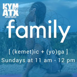 KYM ATX: Fall Family Kemetic Yoga Classes