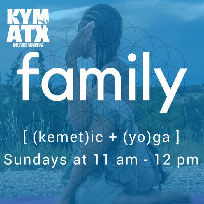 KYM ATX: Fall Family Kemetic Yoga Classes presented by KYM ATX
