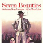 """Love and Anarchy: """"Seven Beauties"""" Directed by Lina Wertmüller"""