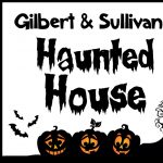 Gilbert & Sullivan's Haunted House