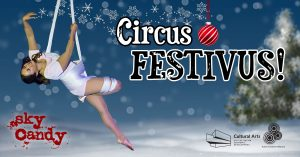 Sky Candy presents the 6th Annual Circus Festivus