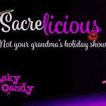 Sky Candy Presents: Sacrelicious!
