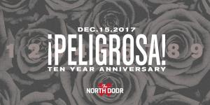 Peligrosa 10 Year Anniversary