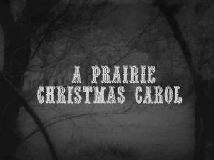 A Prairie Christmas Carol