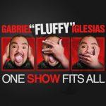 """Gabriel """"Fluffy"""" Iglesias One Show Fits All"""