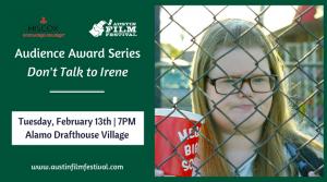 Audience Award Series - Don't Talk to Irene