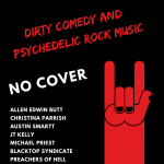 Dirty Comedy and Psychedelic Rock Music