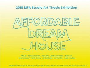 Affordable Dream House: 2018 Studio Art MFA thesis...