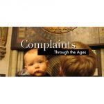 Complaints Through the Ages