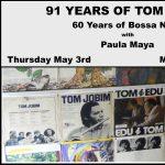 91 Years of Tom Jobim, 60 Years of Bossa Nova, with Paula Maya.