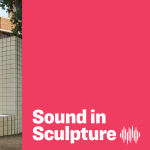 Sound in Sculpture