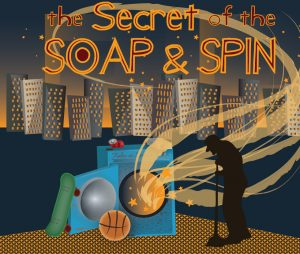 The Secret of the Soap & Spin