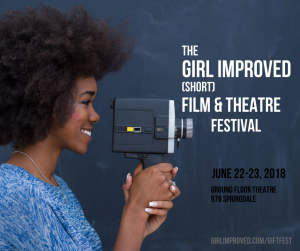 The Girl Improved (short) Film & Theatre Festival