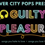 "River City Pops Presents: ""Guilty Pleasures"""