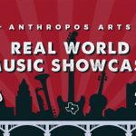 Anthropos Arts 20 Year Aniniversary Real World Music Showcase