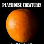 Playhouse Creatures