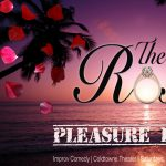 The Rose: Pleasure Lagoon