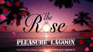The Rose: Pleasure Lagoon