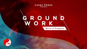 Groundwork: Works in Progress Hosted by Lucky Chao...