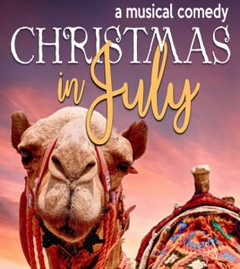 Christmas in July -- a musical comedy