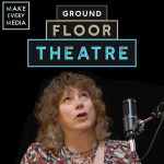 Podcast Spotlight on Lisa Scheps & Ground Floor Theatre - Listen or Watch Online @MakeEveryMedia.Com
