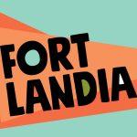 Fortlandia Grand Opening Weekend