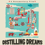 Distilling Dreams Documentary: Clips & Outtakes Screening