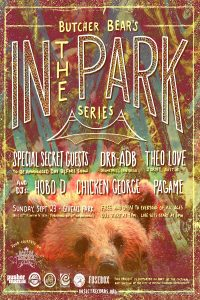 "Butcher Bear's ""In The Park"" w/Secret Headliner, D..."