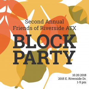 Friends of Riverside ATX Second Annual Block Party