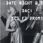 Date Night @ The DAC: Sci Fi Prom