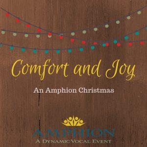 Comfort and Joy: An Amphion Christmas