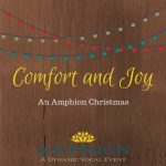 Comfort and Joy: An Amphion Christmas