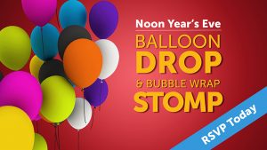 Noon Year's Eve Balloon Drop & Bubble Wrap Stomp