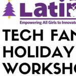 Tech Familia Holiday Workshop at Latinitas