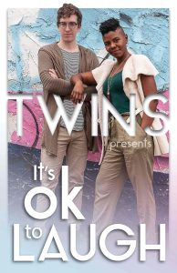 Twins presents It's Ok to Laugh