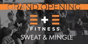E + E Fitness Grand Opening