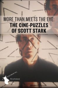 AFS Presents: MORE THAN MEETS THE EYE: THE CINE-PUZZLES OF SCOTT STARK