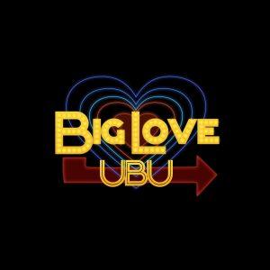 Big Love UBU 2nd Annual Music & Arts Festival