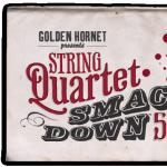 Golden Hornet's String Quartet Smackdown V