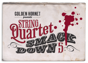 Golden Hornet's String Quartet Smackdown V