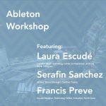 Ableton Workshop Featuring Laura Escudé