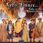 """THE AUSTIN TROUBADOURS PRESENT – """"LET'S DANCE - LIKE IN THE RENAISSANCE"""""""