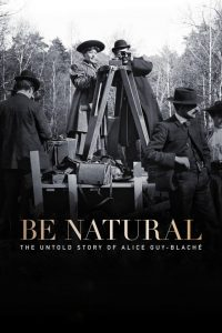 AFS Presents: BE NATURAL: THE UNTOLD STORY OF ALICE GUY BLACHE