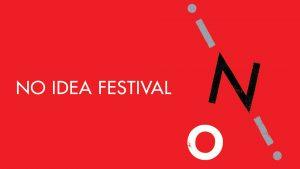 No Idea Festival 2019