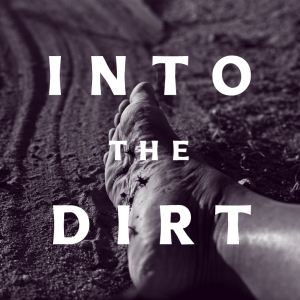 Into the Dirt