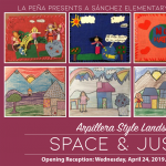 Space & Justice: Sanchez Elementary Art Exhibition