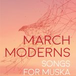 March Moderns: Songs for Muska