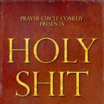 Prayer Circle Presents: Holy Shit